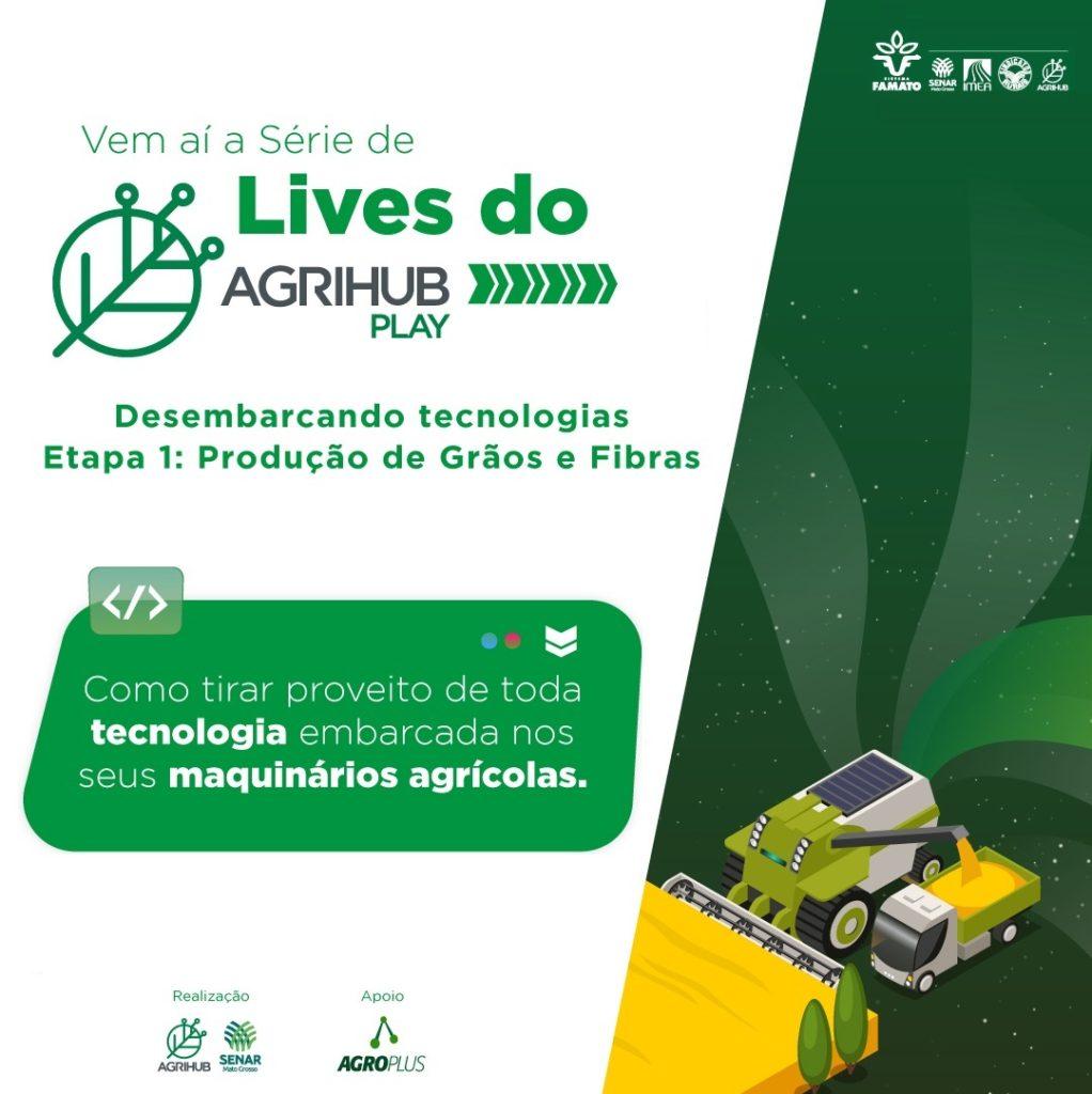 AgriHub Play | Lives Desembarcando Tecnologias | Grãos e Fibras